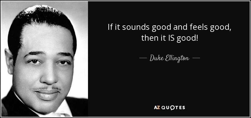 quote-if-it-sounds-good-and-feels-good-then-it-is-good-duke-ellington-52-77-85